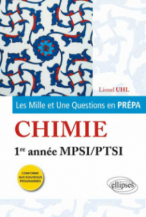 Les 1001 questions de la chimie en prépa - 1re année MPSI-PTSI - programme 2013