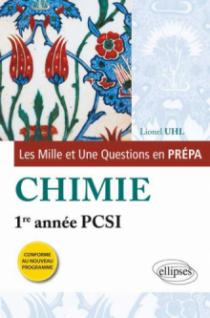 Les 1001 questions de la chimie en prépa - 1re année PCSI - programme 2013