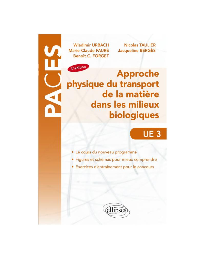 UE3 - Approche physique du transport de la matière dans les milieux biologiques - 3e édition
