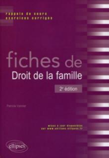 Fiches de droit de la famille. Rappels de cours et exercices corrigés. 2e édition