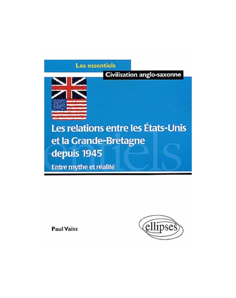 Les relations entre les Etats-Unis et la Grande Bretagne depuis 1945  - Entre mythe et réalité