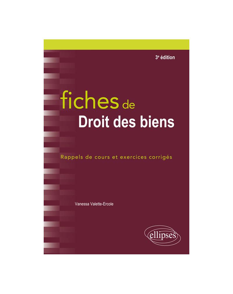 Fiches de droit des biens - 3e édition