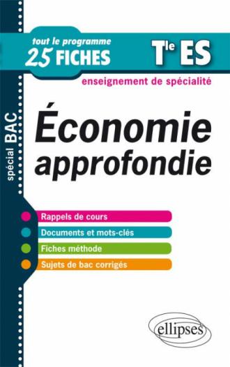 Économie approfondie en 25 fiches•Terminale ES - enseignement de spécialité