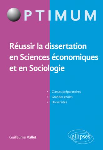 Réussir la dissertation en Sciences économiques et en Sociologie