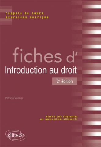 Fiches d'Introduction au droit. Rappels de cours et exercices corrigés. 2e édition