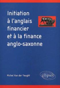 Initiation à l'anglais financier et à la finance anglo-saxonne