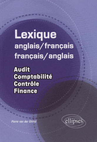 Lexique anglais/français-français/anglais. Audit - comptabilité - contrôle - finance