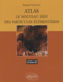 ATLAS - Le nouveau défi des particules élémentaires - n°44