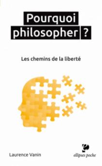 Pourquoi philosopher ? Les chemins de la liberté