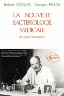nouvelle bactériologie médicale des régions développées (La)