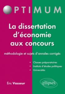 La dissertation d'économie aux concours : méthodologie et sujets d'annales corrigés