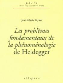 problèmes fondamentaux de la phénoménologie de Heidegger (Les)