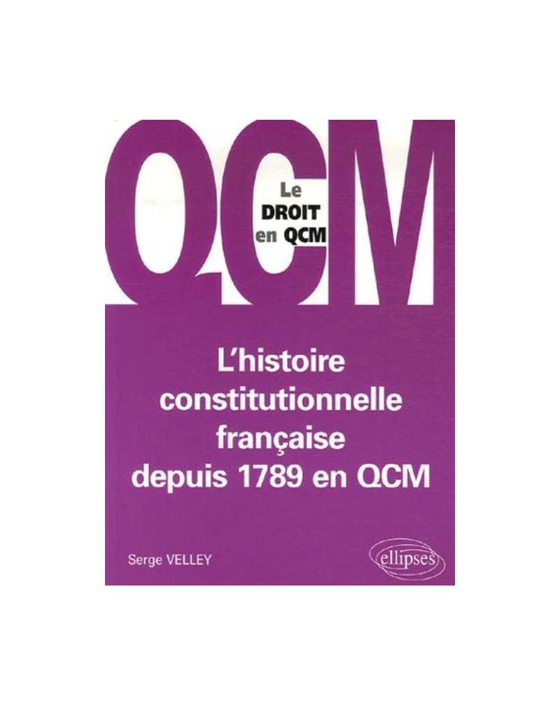 L Histoire Constitutionnelle Francaise Depuis 1789 En Qcm