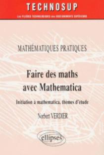 Faire des Mathématiques avec MATHEMATICA - Mathématiques pratiques - Niveau B