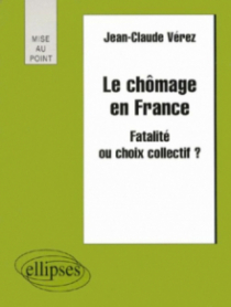 Le chômage en France - Fatalité ou choix collectif ?