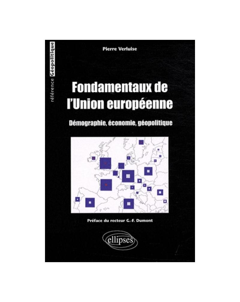 Fondamentaux de l'Union européenne (démographie, économie, géopolitique)