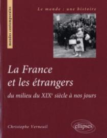 La France et les étrangers du milieu du XIXe siècle à nos jours