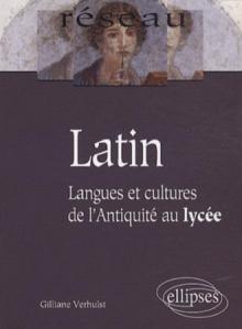 Latin. Langues et cultures de l'Antiquité au lycée