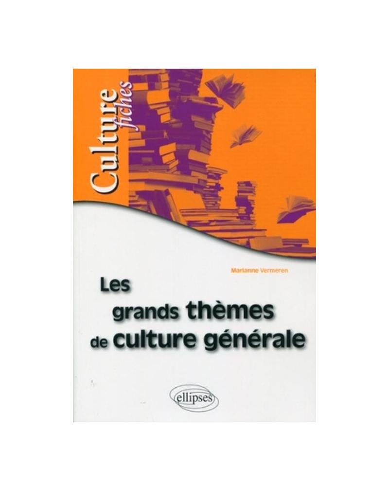 Les grands thèmes de culture générale en fiches
