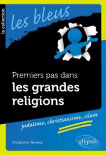 Premiers pas dans les grandes religions : judaisme, christianisme, islam