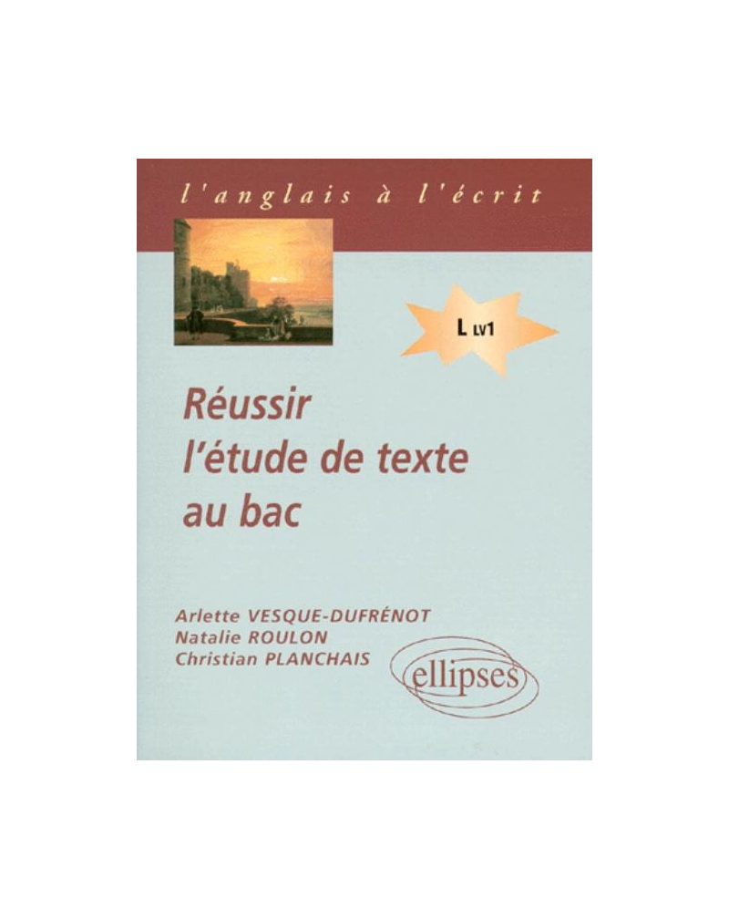 Réussir l'étude de texte au bac (LV1)