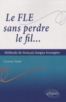 Le FLE sans perdre le fil... Méthode de français en langue étrangère