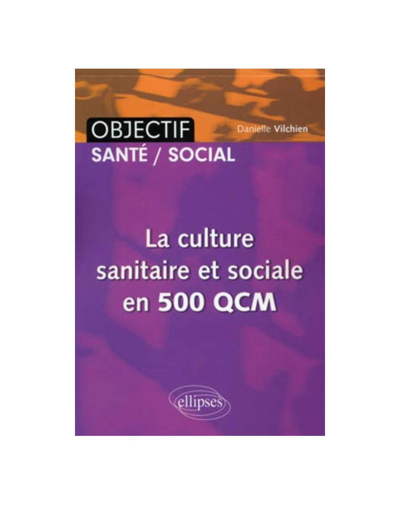 La culture sanitaire et sociale en 500 QCM (IFSI)