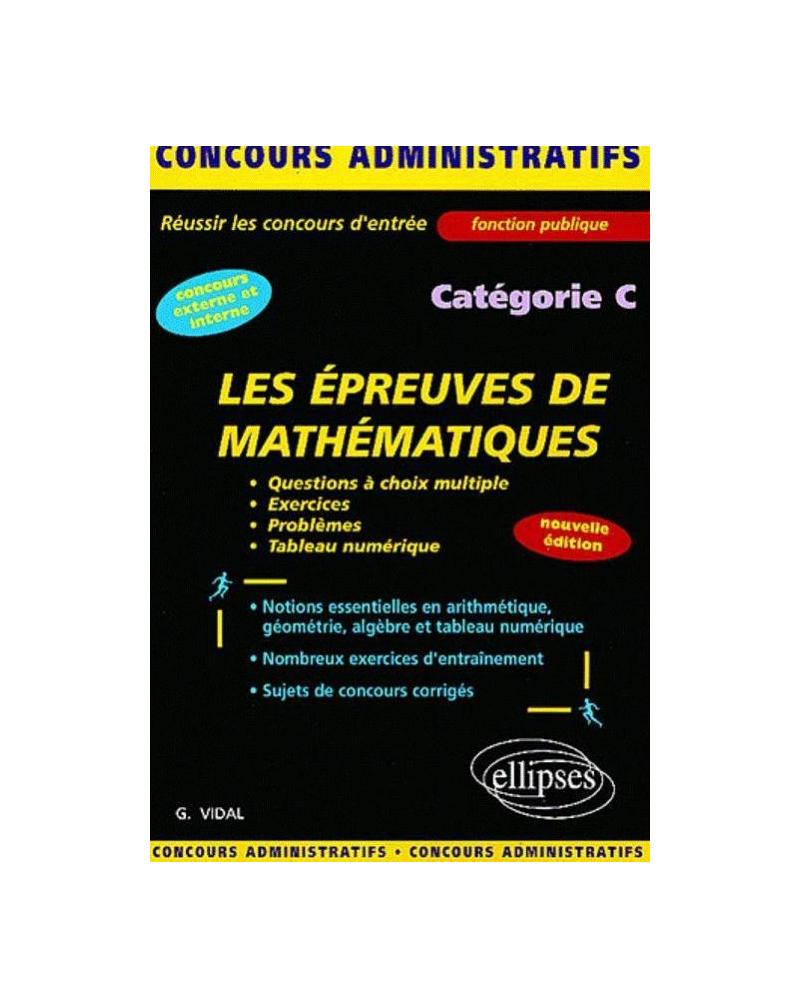 Les épreuves de mathématiques - catégorie C - Nouvelle édition