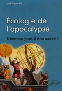 Écologie de l'apocalypse - L'homme peut-il être sauvé ?