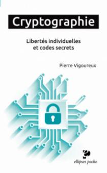 Cryptographie. Libertés individuelles et codes secrets