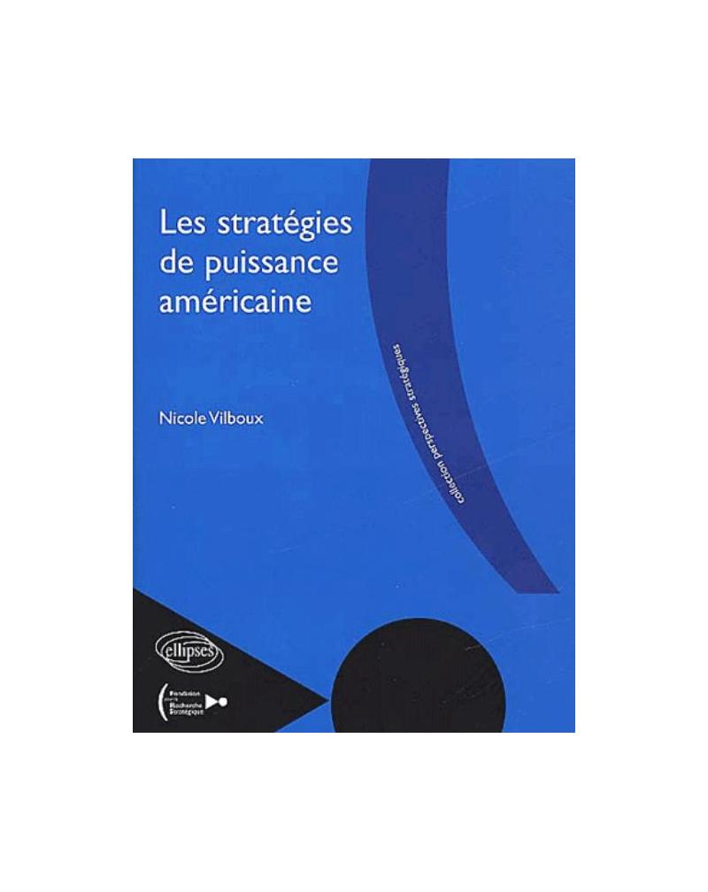 Les stratégies de puissance américaine