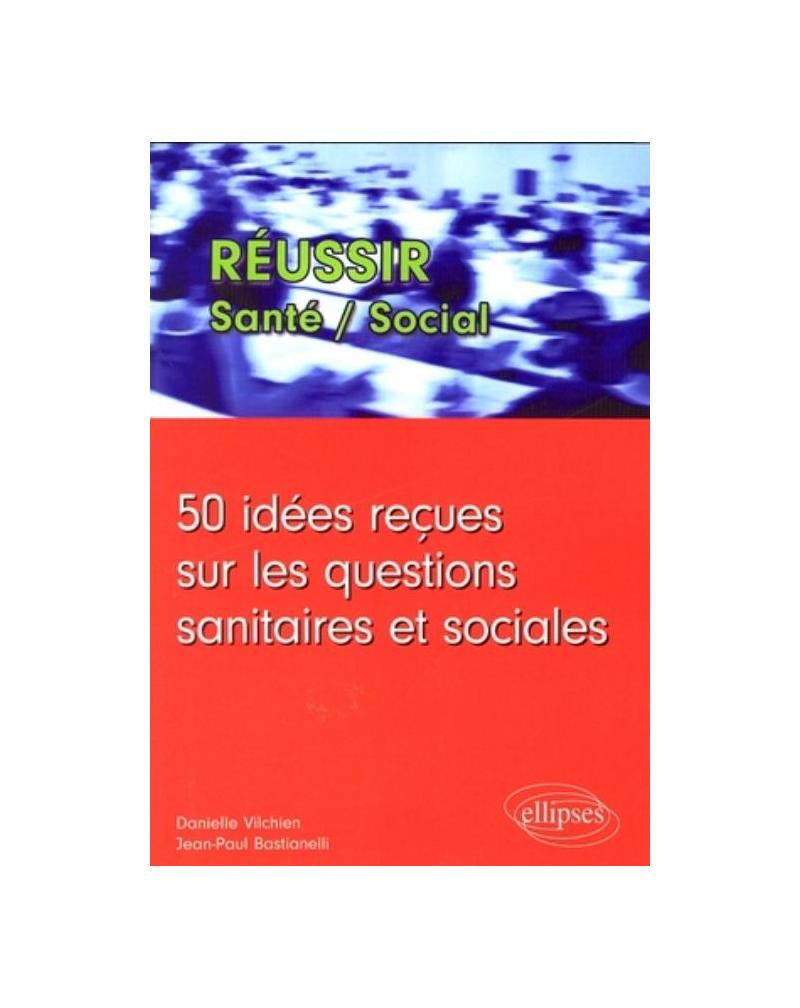 50 idées reçues sur les questions sanitaires et sociales