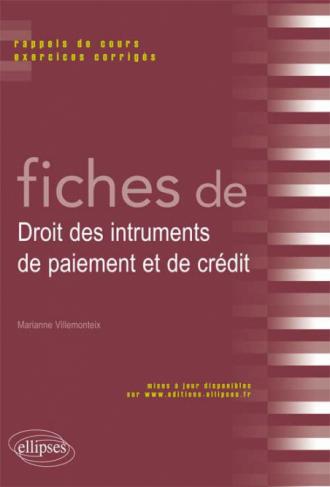 Fiches de Droit des intruments de paiement et de crédit. Rappels de cours et exercices corrigés