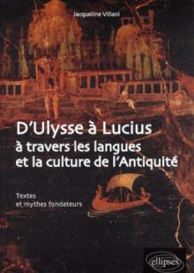 D'Ulysse à Lucius à travers les langues et la culture de l'Antiquité. Textes et mythes fondateurs