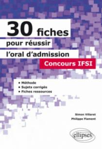 30 fiches pour réussir l'oral d'admission en IFSI