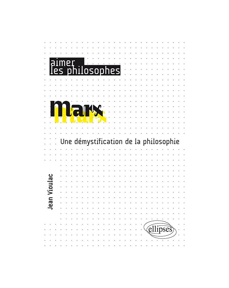 Marx. Une démystification de la philosophie