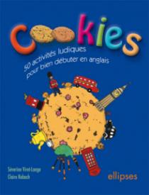 Cookies - 50 activités ludiques pour bien débuter en anglais