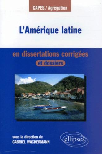 L'Amérique latine en dissertations corrigées