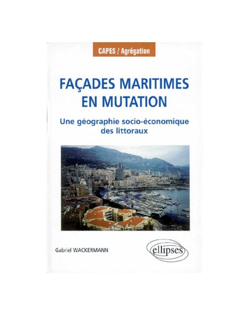 Façades maritimes en mutation - Une géographie socio-économique des littoraux