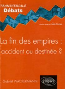 La fin des empires : accident ou destinée ?