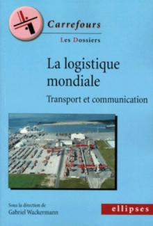 La logistique mondiale - Transport et communication