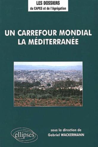 Un carrefour mondial, la Méditerranée