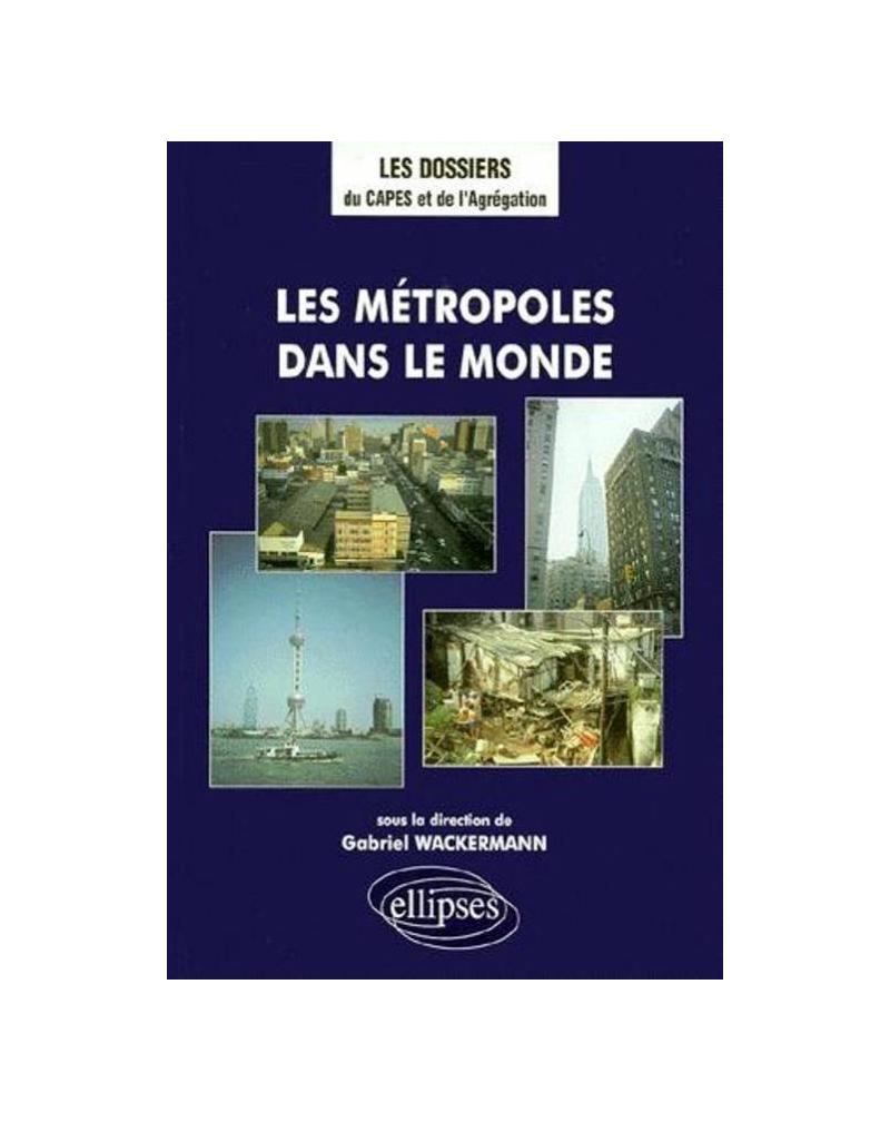 Les métropoles dans le monde