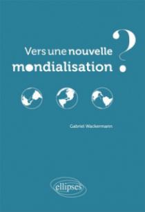 Vers une nouvelle mondialisation ?