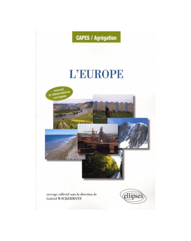 L'Europe. Manuel et dissertations corrigées