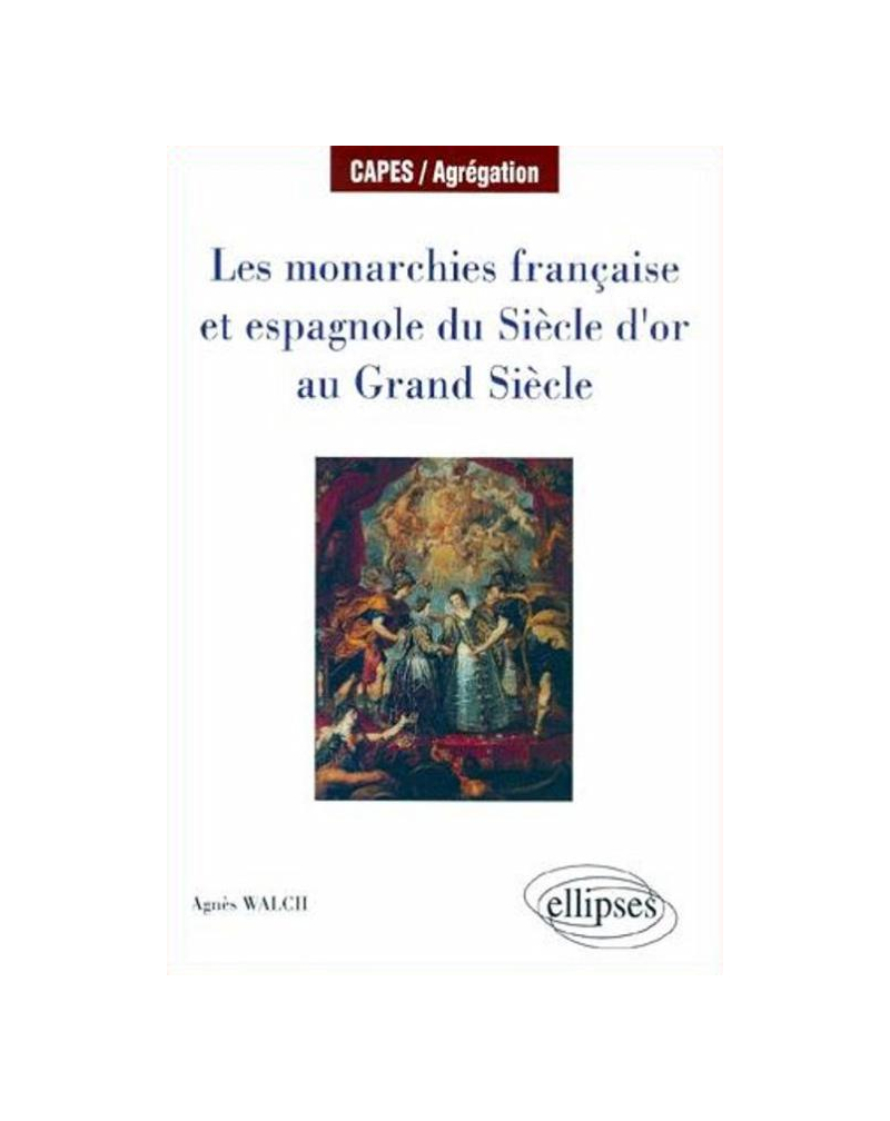 Les monarchies française et espagnole du Siècle d'Or au Grand Siècle