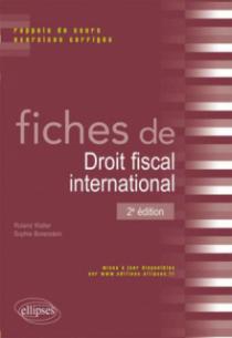 Fiches de droit fiscal international. Rappels de cours et exercices corrigés - 2e édition
