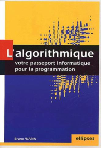 algorithmique : votre passeport informatique pour la programmation (L')