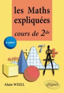Les Maths expliquées Cours de seconde - 2e édition