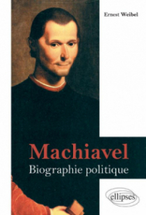Machiavel. Biographie politique